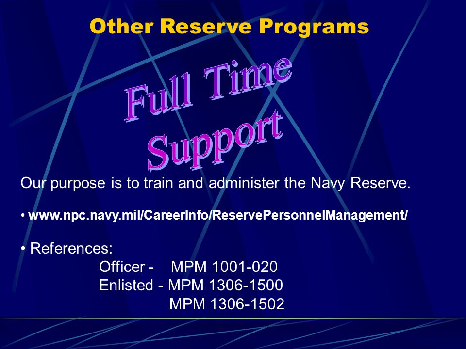 Other Reserve Programs Our purpose is to train and administer the Navy Reserve.