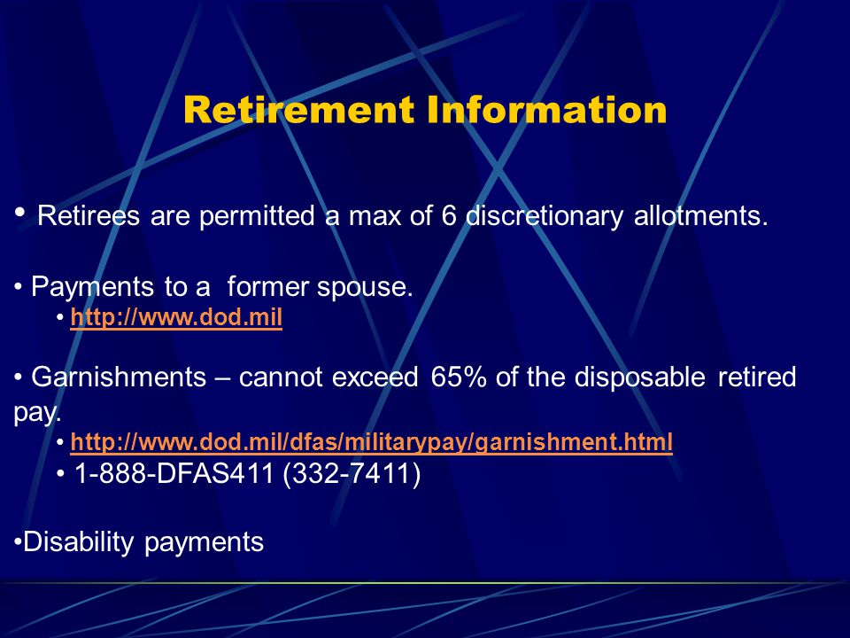 Retirement Information Retirees are permitted a max of 6 discretionary allotments.