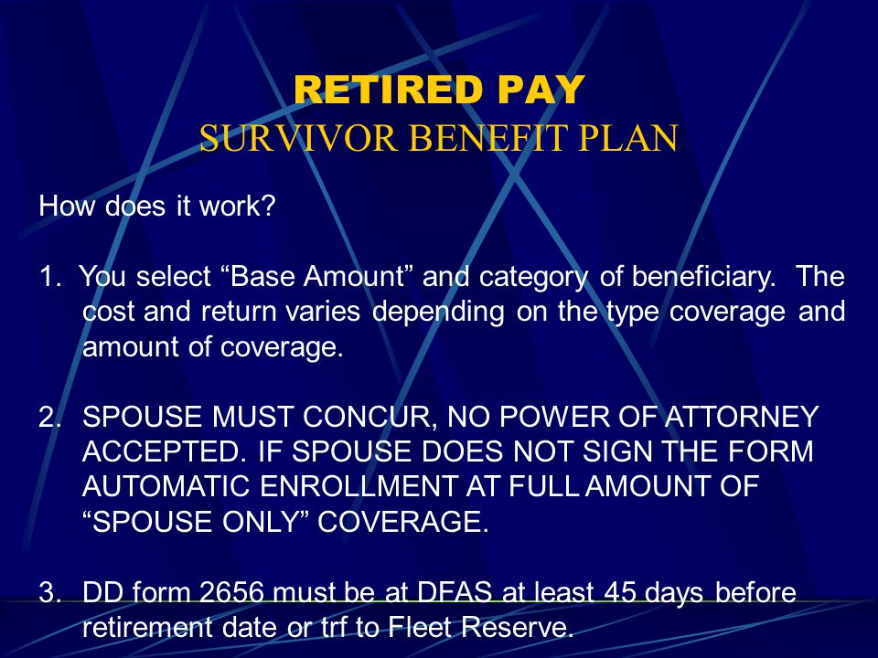 RETIRED PAY SURVIVOR BENEFIT PLAN How does it work.