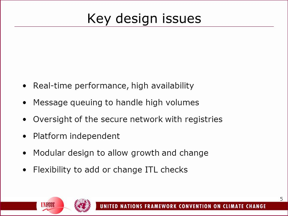 5 Key design issues Real-time performance, high availability Message queuing to handle high volumes Oversight of the secure network with registries Platform independent Modular design to allow growth and change Flexibility to add or change ITL checks