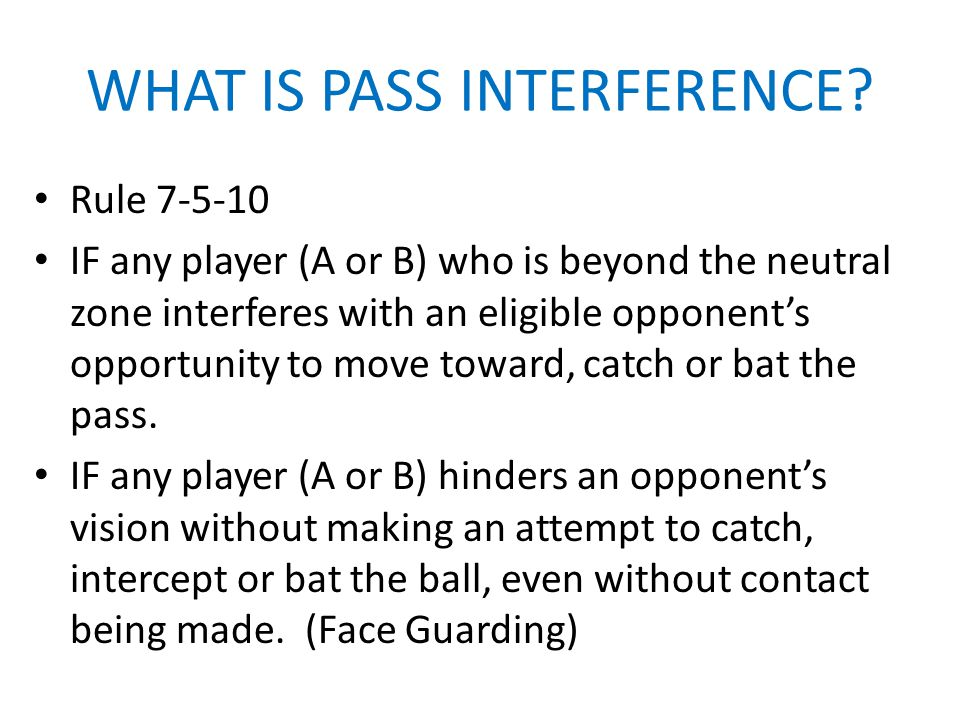 WHAT IS NOT PASS INTERFERENCE.