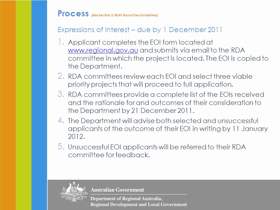 Process (See Section 5, RDAF Round Two Guidelines) Expressions of Interest – due by 1 December 2011 1.