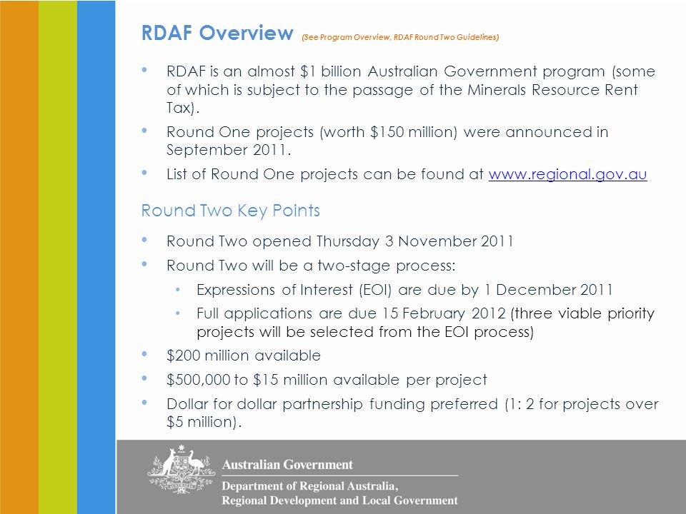 RDA Role (See Attachment D, RDAF Round Two Guidelines) EOI Process Each RDA committee member individually scores each Expression of Interest (EOI) from one to 10RDA committee tallies scores for each EOIRDA committees prioritise all EOIs according to the tallied scores (highest to lowest) RDA committees will identify three priority projects based on scores assigned by committee members.