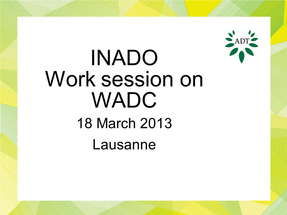INADO Work session on WADC 18 March 2013 Lausanne