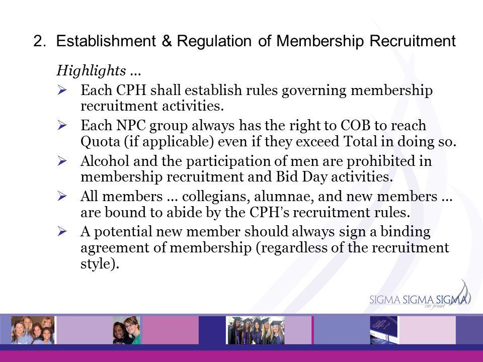 2. Establishment & Regulation of Membership Recruitment Highlights …  Each CPH shall establish rules governing membership recruitment activities.  E