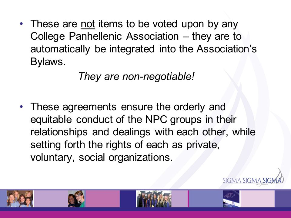 These are not items to be voted upon by any College Panhellenic Association – they are to automatically be integrated into the Association's Bylaws.