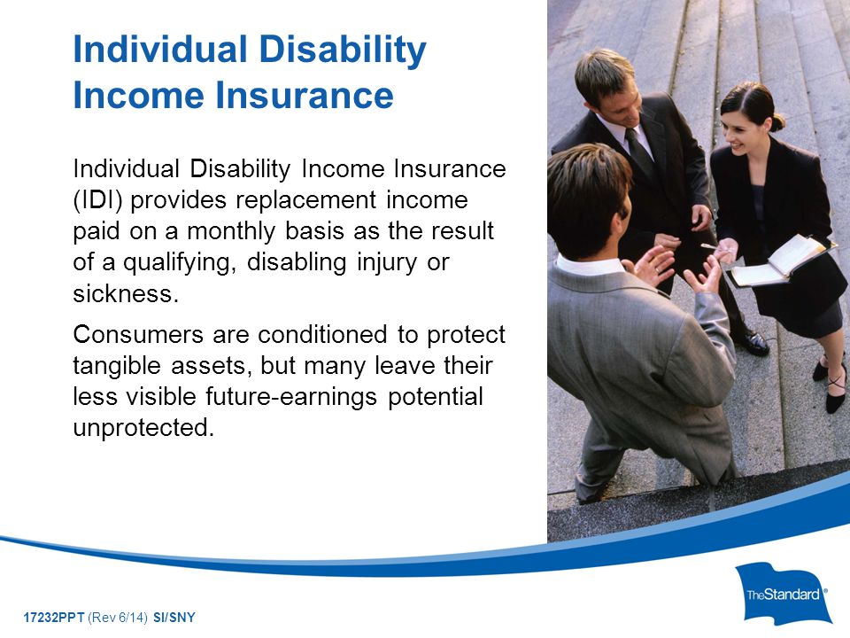 © 2010 Standard Insurance Company 17232PPT (Rev 6/14) SI/SNY Some applicants may engage in sports or hobbies that either make them ineligible or require modification of their policy.