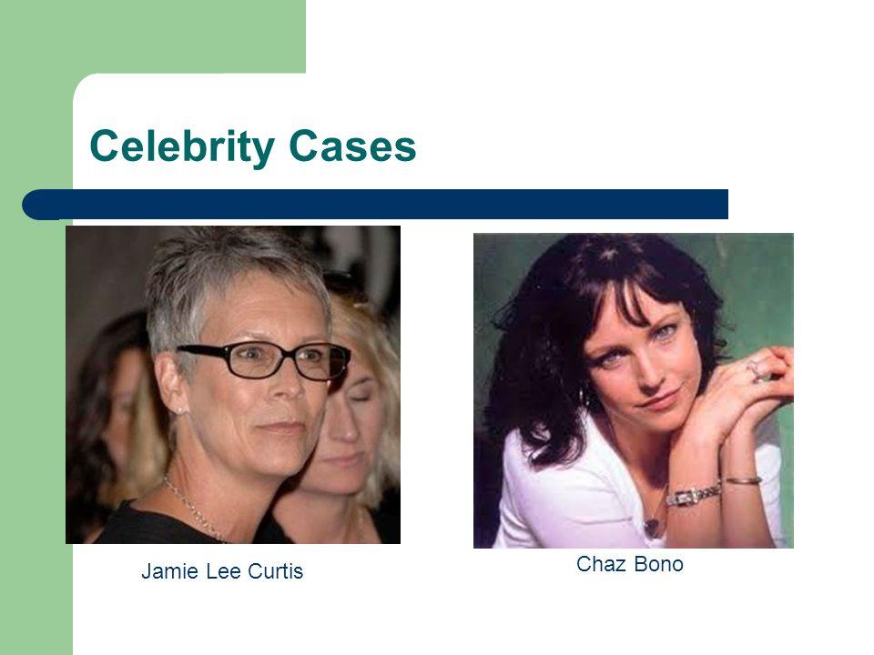 Celebrity Cases Jamie Lee Curtis Chaz Bono