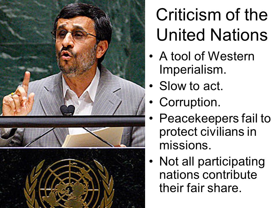 Criticism of the United Nations A tool of Western Imperialism.