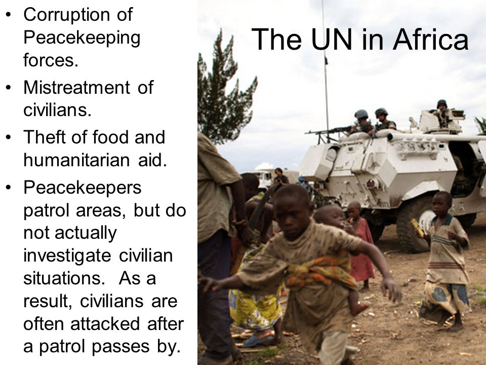 The UN in Africa Corruption of Peacekeeping forces.