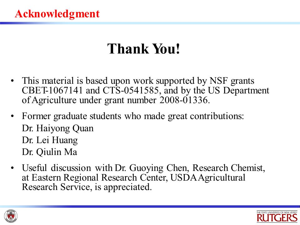 Acknowledgment This material is based upon work supported by NSF grants CBET-1067141 and CTS-0541585, and by the US Department of Agriculture under grant number 2008-01336.