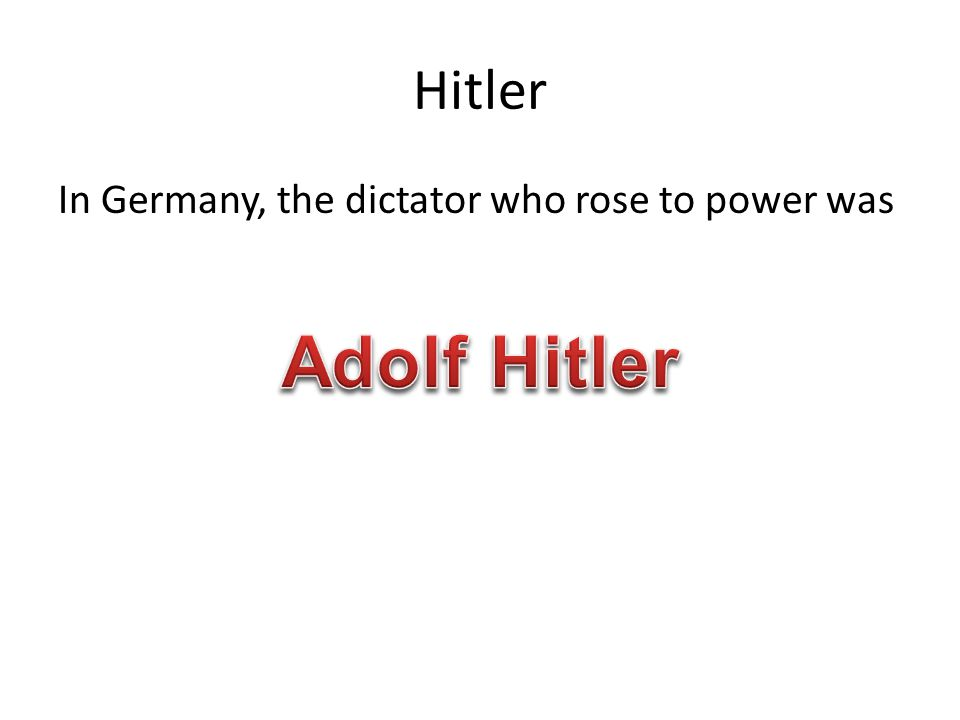 Hitler In Germany, the dictator who rose to power was