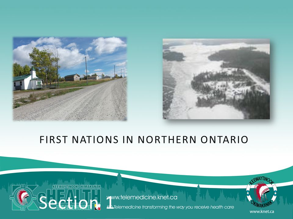 Section 1 FIRST NATIONS IN NORTHERN ONTARIO