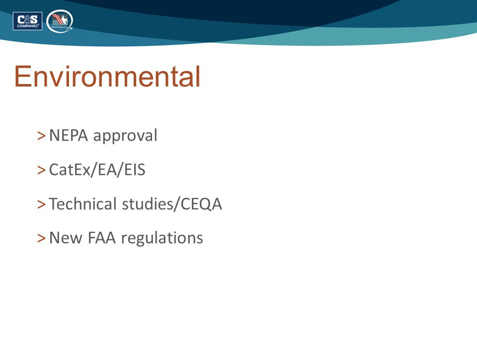 Environmental >NEPA approval >CatEx/EA/EIS >Technical studies/CEQA >New FAA regulations
