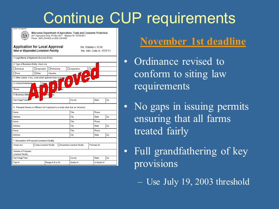 Continue CUP requirements November 1st deadline Ordinance revised to conform to siting law requirements No gaps in issuing permits ensuring that all f