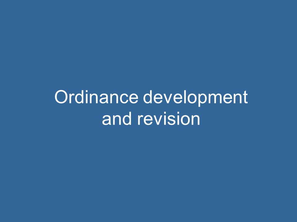 Ordinance development and revision