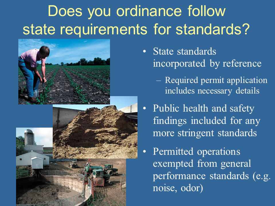 Does you ordinance follow state requirements for standards? State standards incorporated by reference –Required permit application includes necessary
