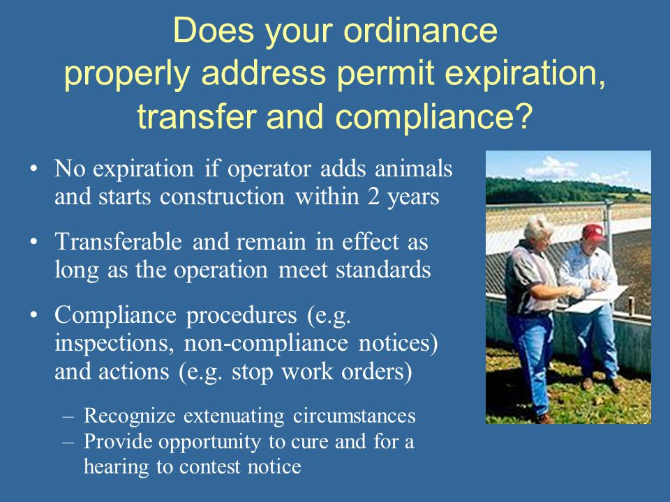 Does your ordinance properly address permit expiration, transfer and compliance.