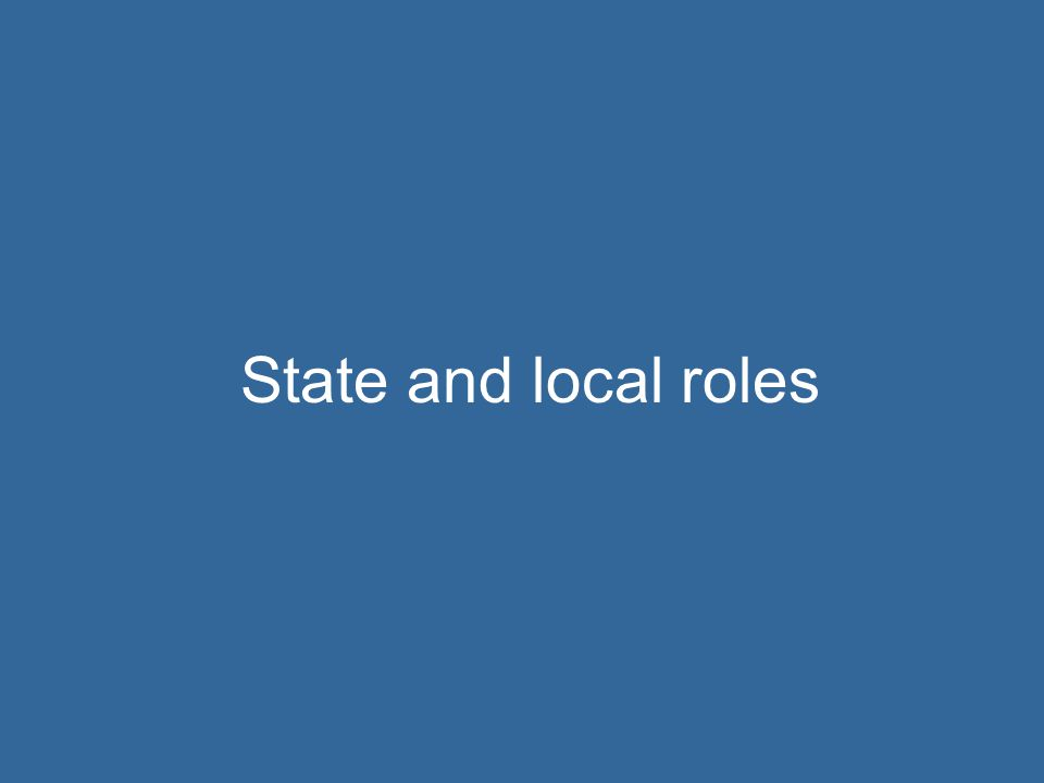 State and local roles