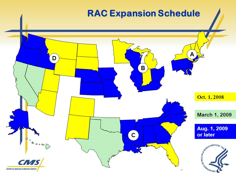 D C B A RAC Expansion Schedule Oct. 1, 2008 March 1, 2009 Aug. 1, 2009 or later