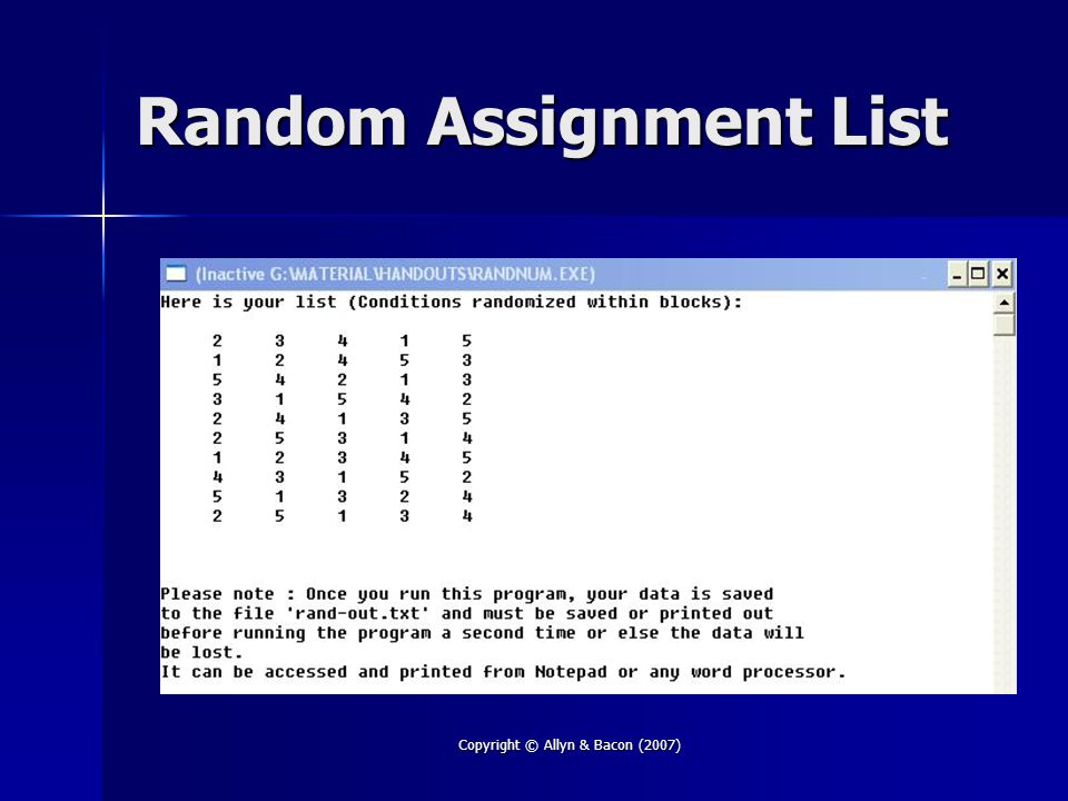 Copyright © Allyn & Bacon (2007) Random Assignment List