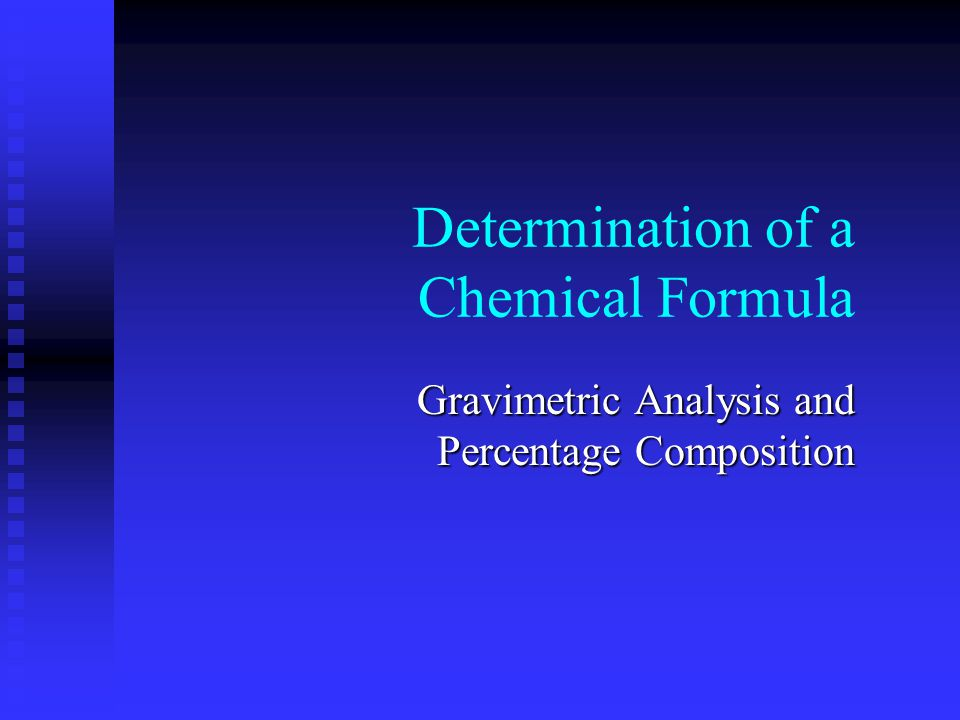 Determination of a Chemical Formula Gravimetric Analysis and Percentage Composition