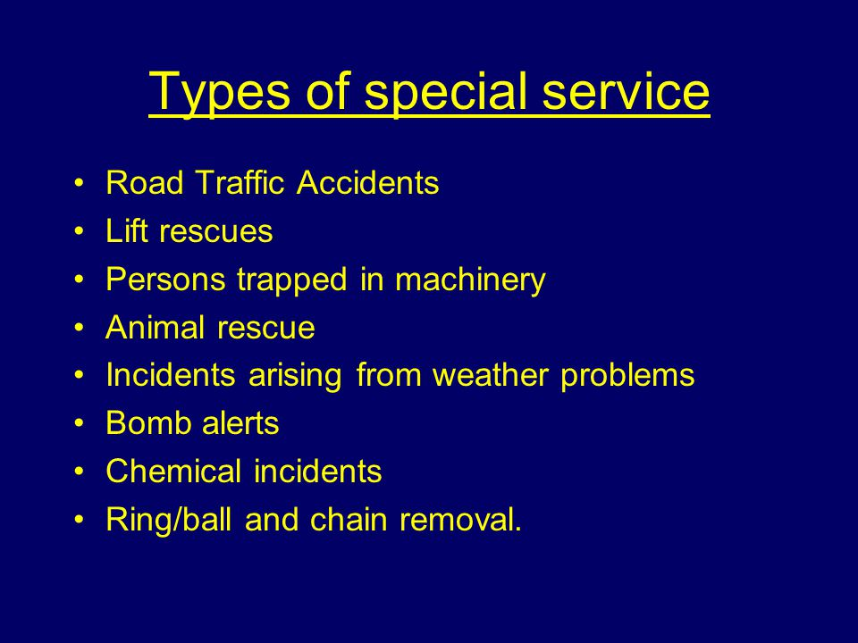 Non emergency special services Amongst the most common are; Isolated flooding where life is not threatened Standing by at known fire or dangerous risks Use of equipment to assist contractors or companies.