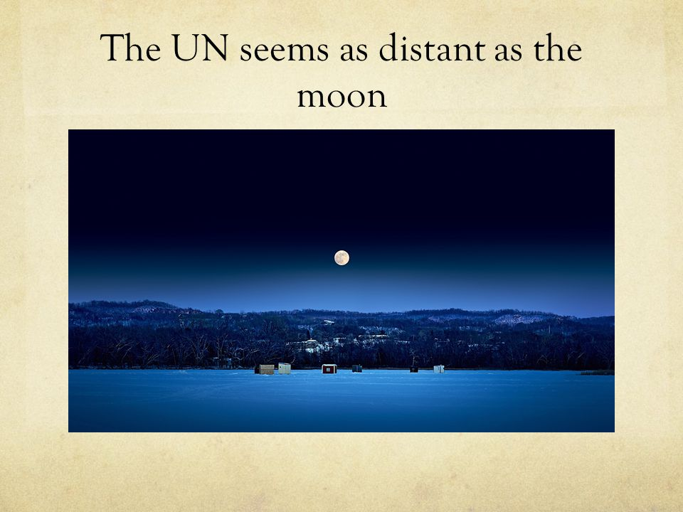 The UN seems as distant as the moon