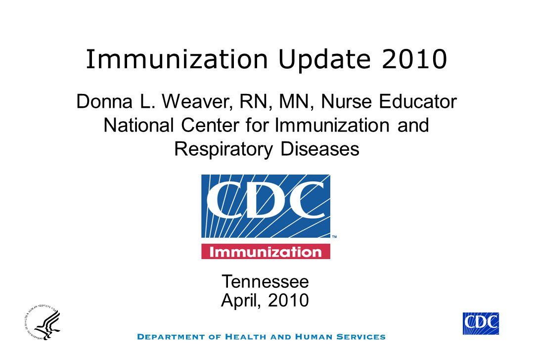 Immunization Update 2010 Donna L.