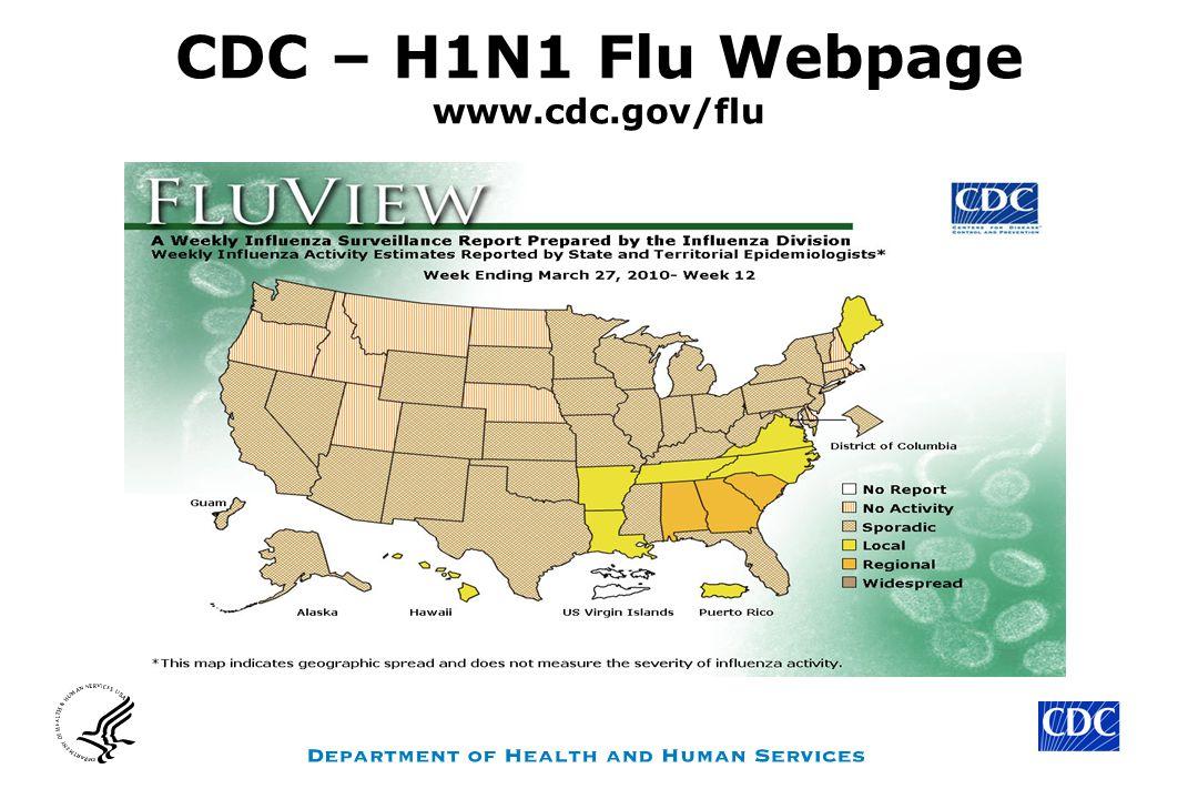 CDC – H1N1 Flu Webpage www.cdc.gov/flu