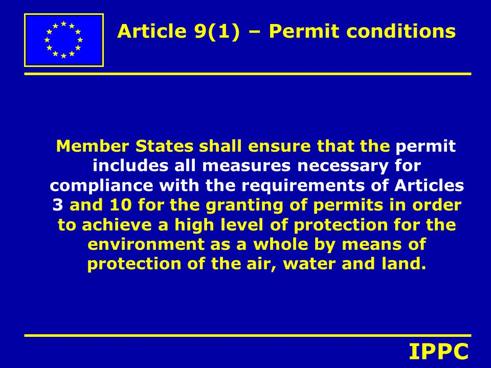 Article 9(1) – Permit conditions Member States shall ensure that the permit includes all measures necessary for compliance with the requirements of Ar