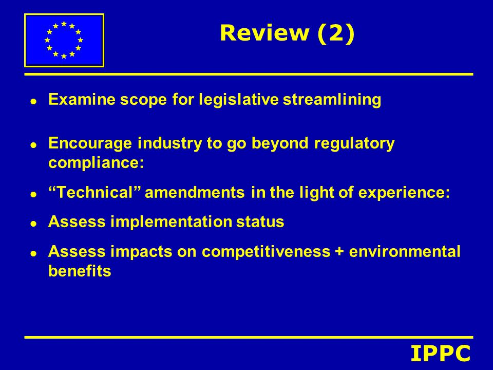 """Review (2) l Examine scope for legislative streamlining l Encourage industry to go beyond regulatory compliance: l """"Technical"""" amendments in the light"""
