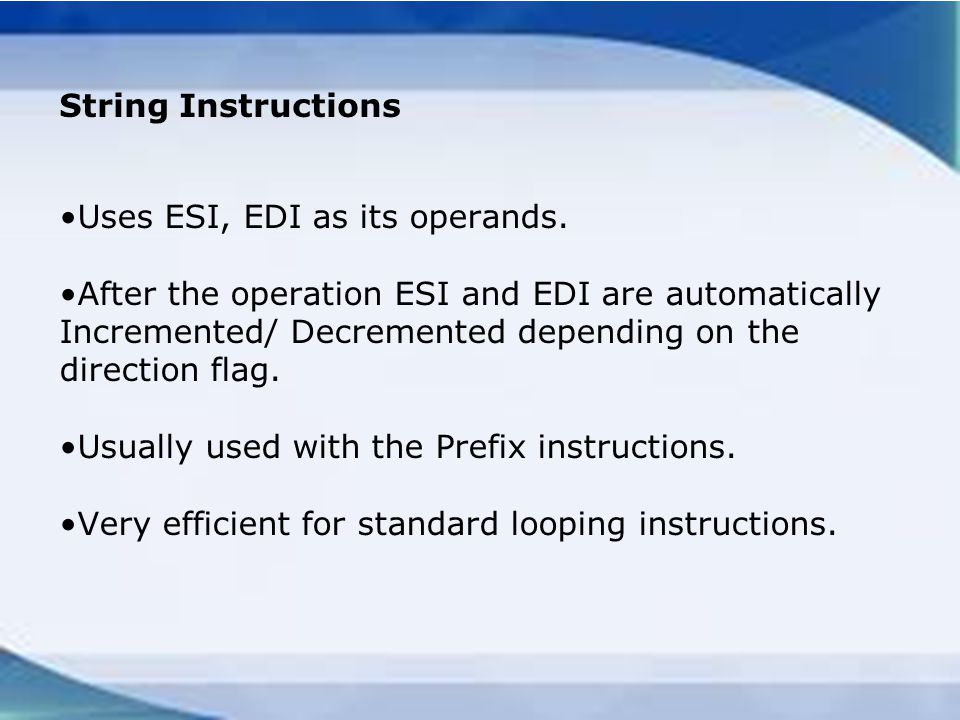 String Instructions Uses ESI, EDI as its operands.