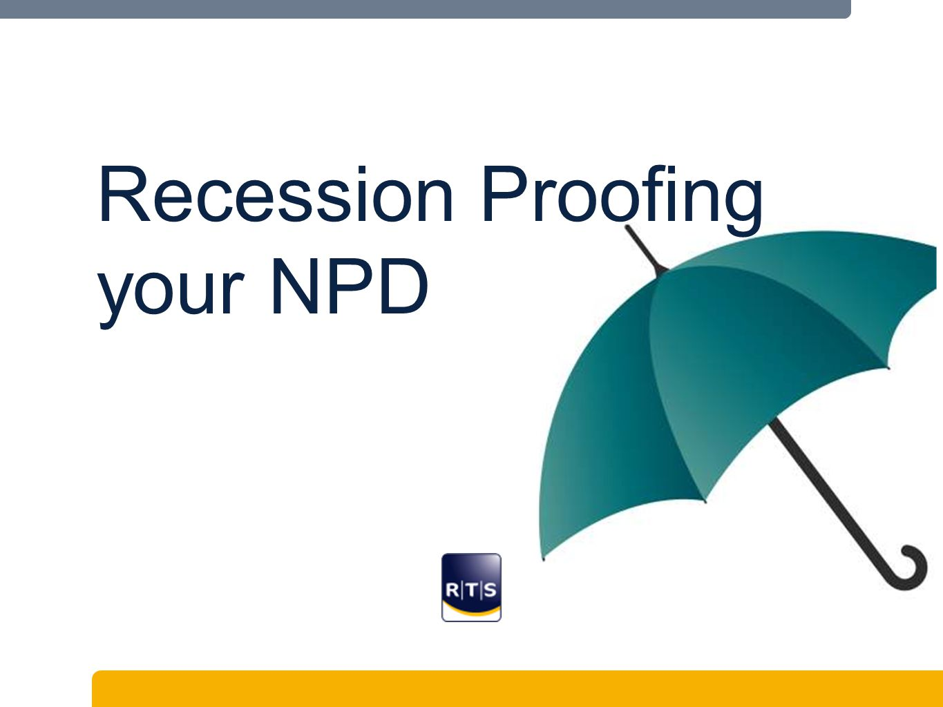 Recession Proofing your NPD