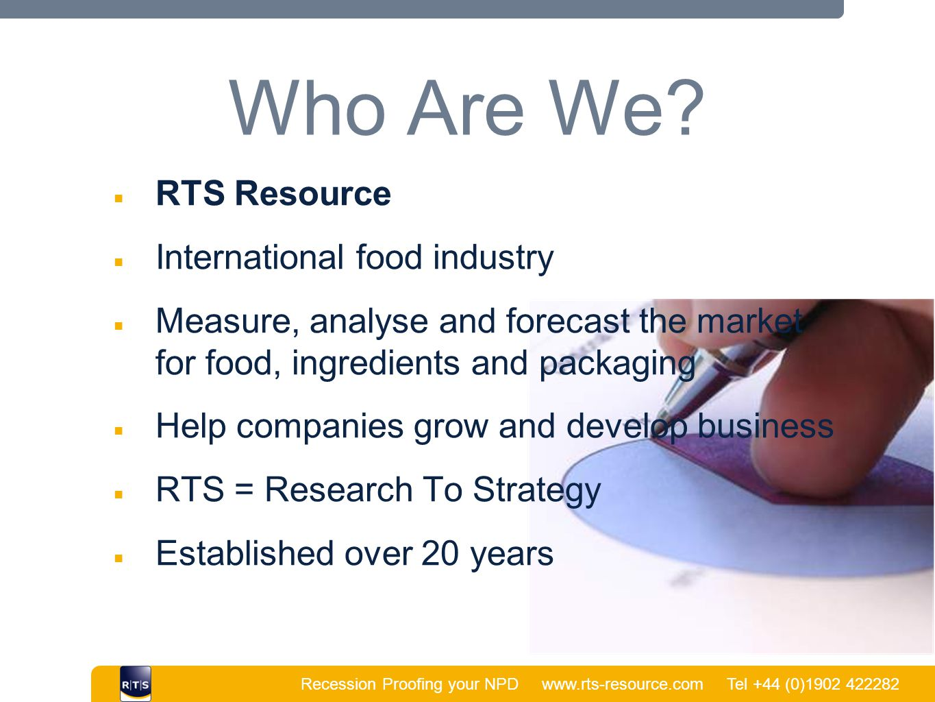 Recession Proofing your NPD www.rts-resource.com Tel +44 (0)1902 422282 | Who Are We.