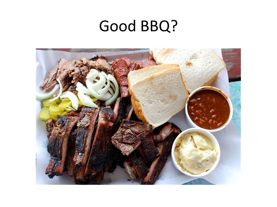 Good BBQ?