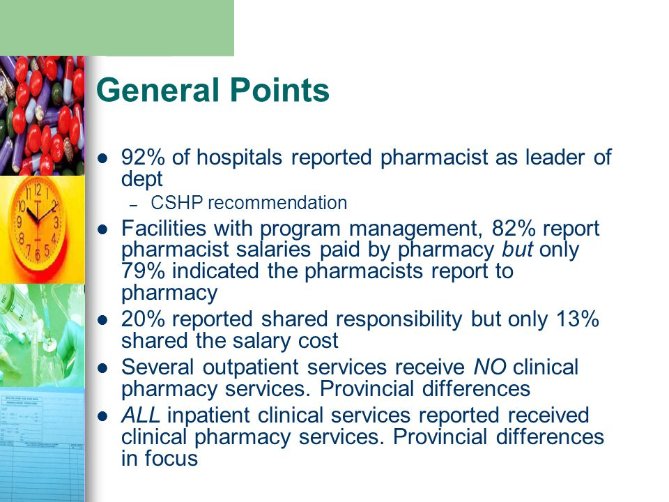 General Points 92% of hospitals reported pharmacist as leader of dept – CSHP recommendation Facilities with program management, 82% report pharmacist