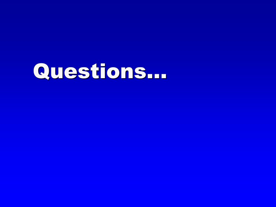 Questions…