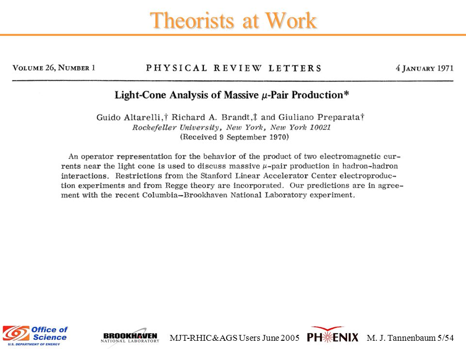 MJT-RHIC&AGS Users June 2005M. J. Tannenbaum 5/54 Theorists at Work