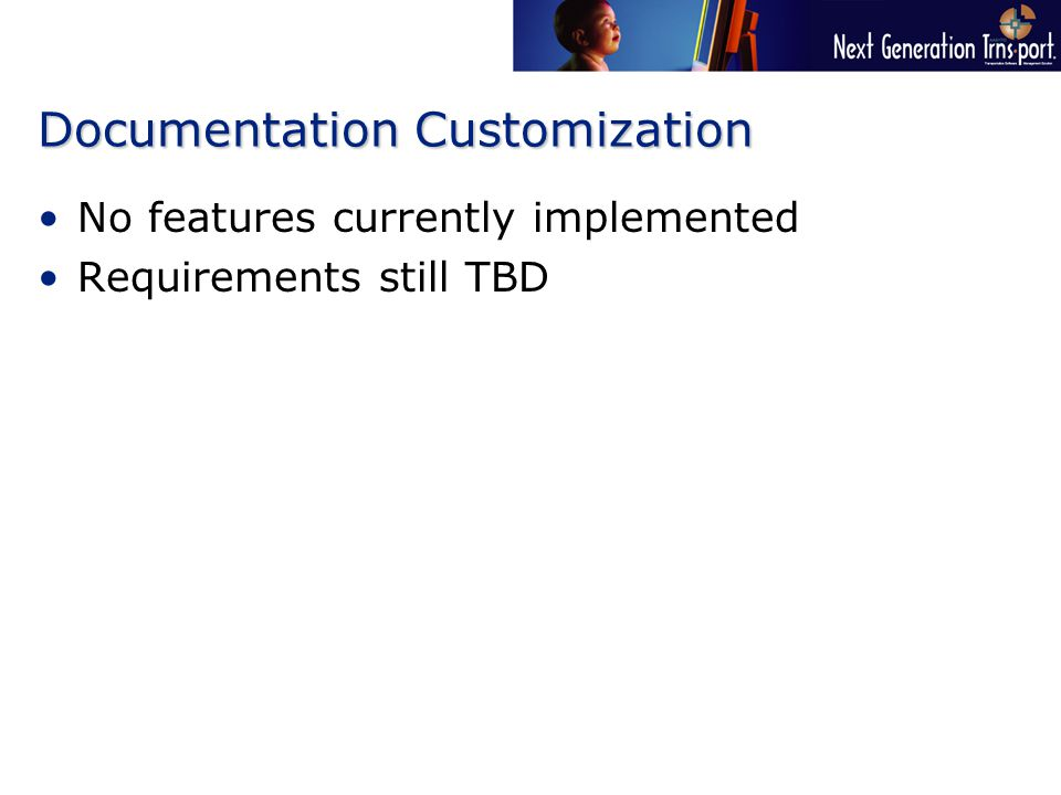 Documentation Customization No features currently implemented Requirements still TBD