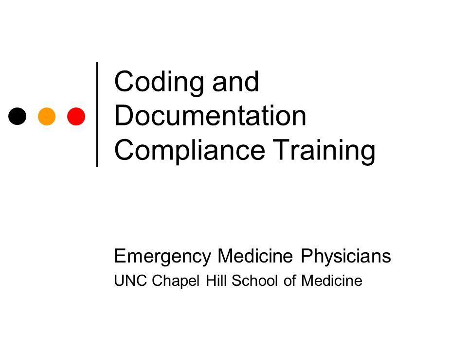 Coding and Documentation Compliance Training Emergency Medicine Physicians UNC Chapel Hill School of Medicine