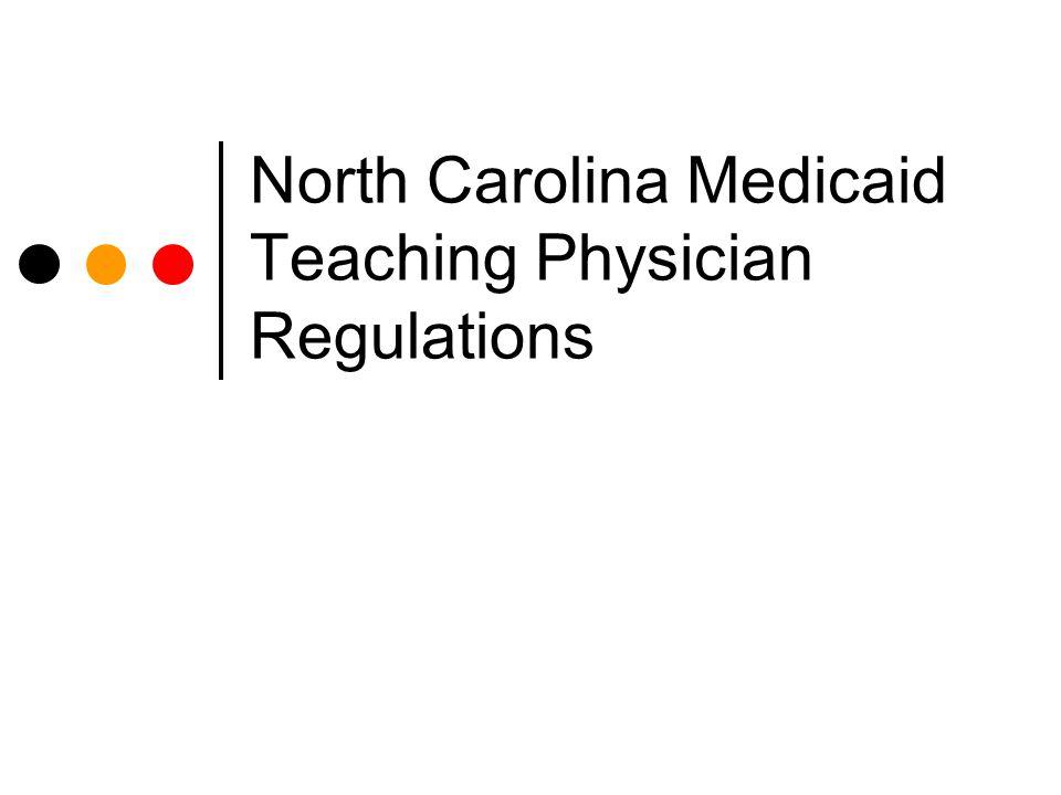 North Carolina Medicaid Teaching Physician Regulations