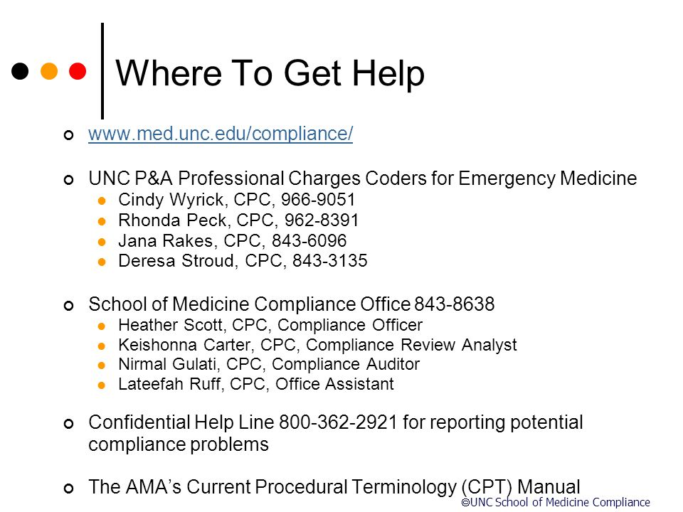  UNC School of Medicine Compliance Where To Get Help www.med.unc.edu/compliance/ UNC P&A Professional Charges Coders for Emergency Medicine Cindy Wyr
