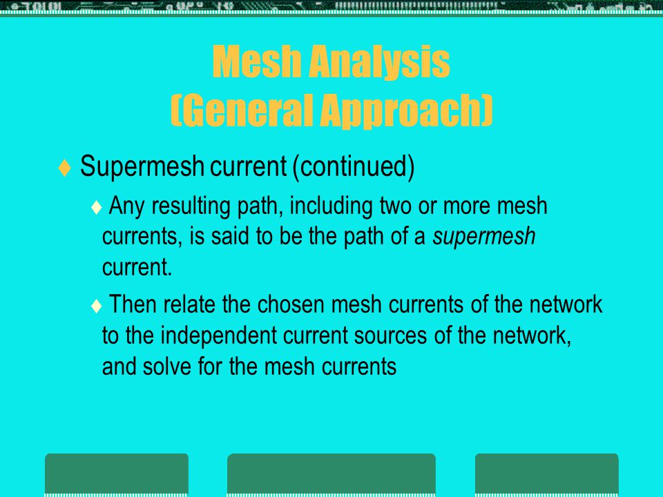 8.8 - Mesh Analysis (Format Approach)  Format Approach to mesh analysis:  1.