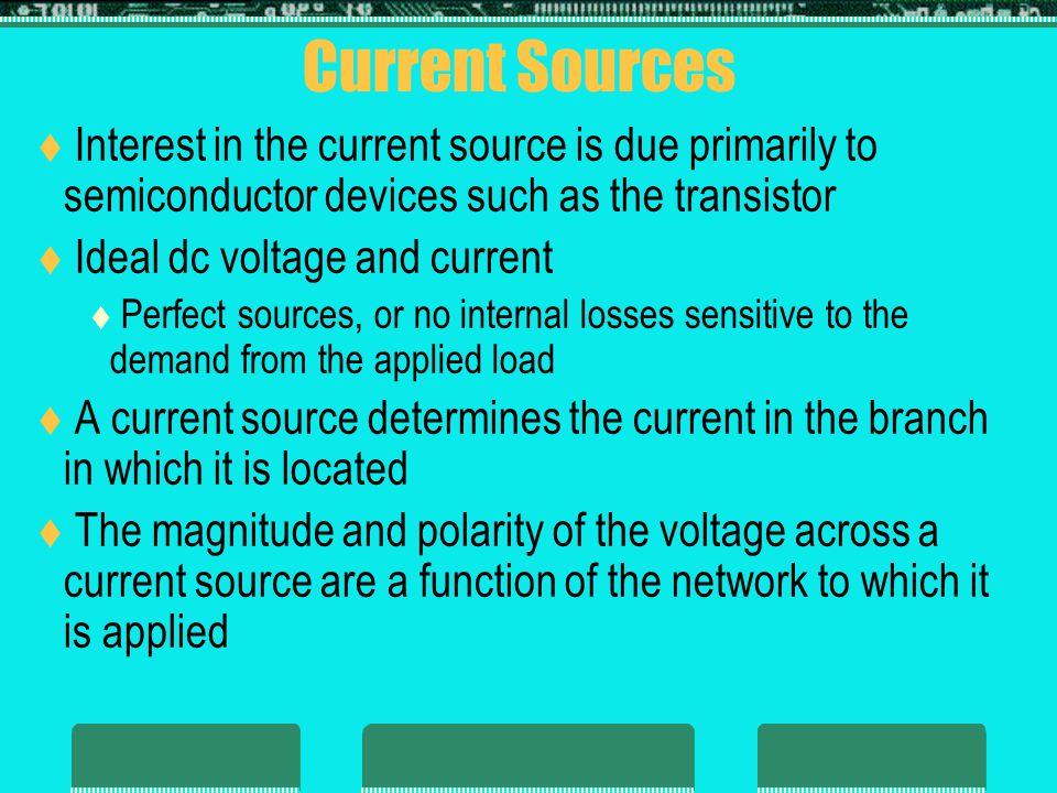 8.3 - Source Conversions  All sources – whether they are voltage or current – have some internal resistance  Source conversions are equivalent only at their external terminals  For the current source, some internal parallel resistance will always exist in the practical world
