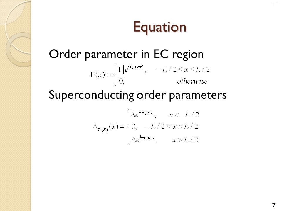 Equation 7 Order parameter in EC region Superconducting order parameters