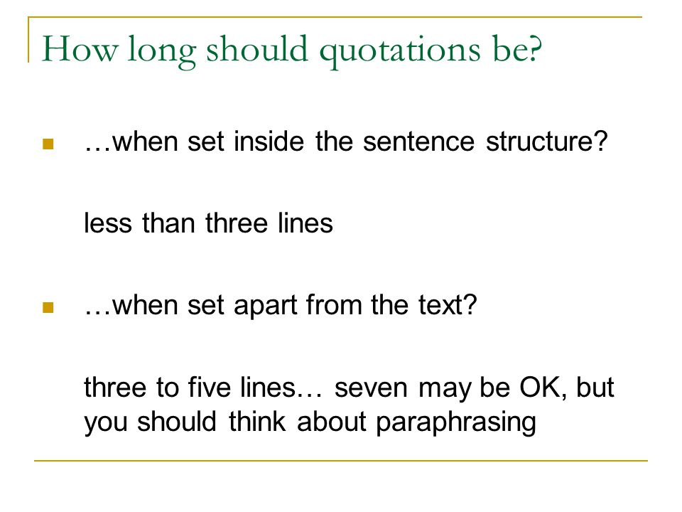 How long should quotations be. …when set inside the sentence structure.