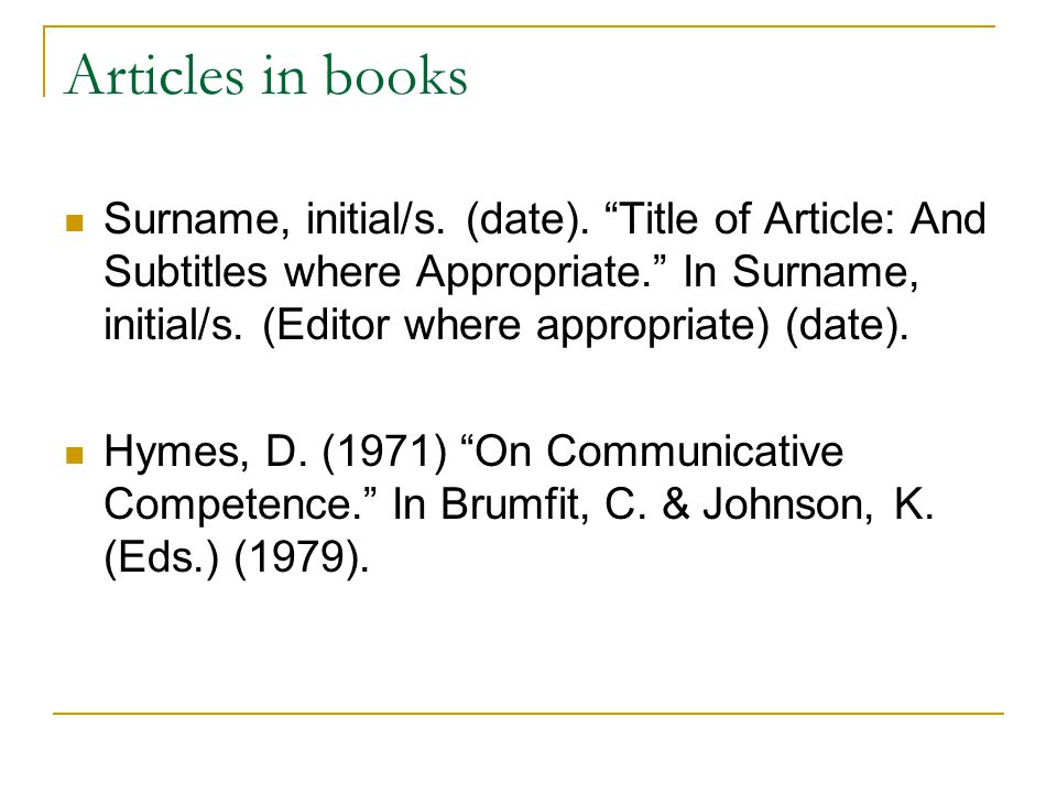 Articles in books Surname, initial/s. (date).