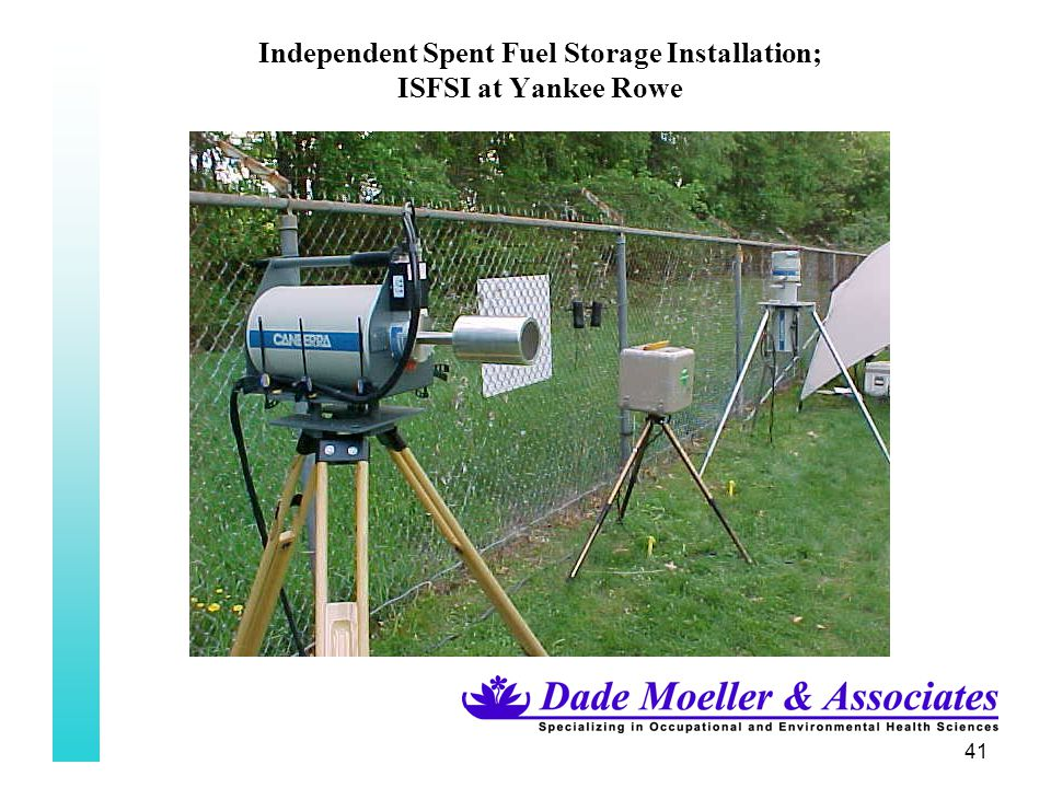 41 Independent Spent Fuel Storage Installation; ISFSI at Yankee Rowe
