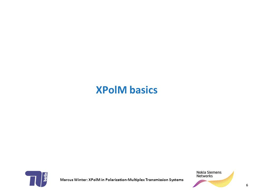 Marcus Winter: XPolM in Polarization-Multiplex Transmission Systems 27 ► benefit of PolDM vs.
